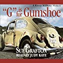 G is for Gumshoe: A Kinsey Millhone Mystery (       UNABRIDGED) by Sue Grafton Narrated by Mary Pfeiffer
