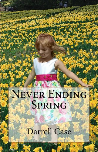 Book: Never Ending Spring by Darrell Case