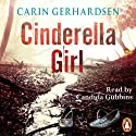 Cinderella Girl (       UNABRIDGED) by Carin Gerhardsen Narrated by Candida Gubbins
