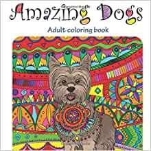Amazing Dogs Adult Coloring Book Stress Relieving