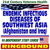 echange, troc U.S. Government - 21st Century Veterans Health: Endemic Infectious Diseases of Southwest Asia (Afghanistan and Iraq), Veterans Administration Ind