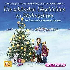 Die schönsten Geschichten zu Weihnachten: Ein klingender Adventskalender | [Astrid Lindgren]