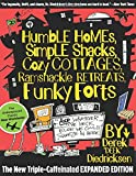 img - for Humble Homes, Simple Shacks, Cozy Cottages, Ramshackle Retreats, Funky Forts: And Whatever The Heck Else We Could Squeeze In Here book / textbook / text book