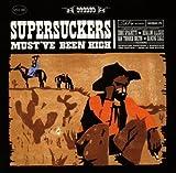 echange, troc Supersuckers - Must' Ve Been High