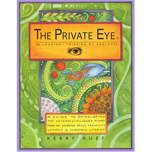 The Private Eye: Looking/Thinking by Analogy - A Guide to Developing the Interdisciplinary Mind