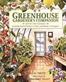 Greenhouse Gardeners Companion, Revised: Growing Food & Flowers in Your Greenhouse or Sunspace