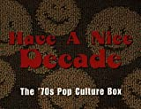 Have A Nice Decade: The '70s Pop Culture Box