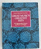 Great Musics Greatest Hits: 97 Unforgettable Classics for Piano and Organ (A Readers Digest Family Music Book)