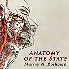 Anatomy of the State Hörbuch von Murray Rothbard Gesprochen von: John Riddle