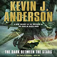 The Dark Between the Stars: The Saga of Shadows, Book One (       UNABRIDGED) by Kevin J. Anderson Narrated by Mark Boyett