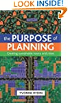 THE PURPOSE OF PLANNING: Creating sus...