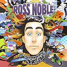 Ross Noble: Nonsensory Overload Performance Auteur(s) : Ross Noble Narrateur(s) : Ross Noble