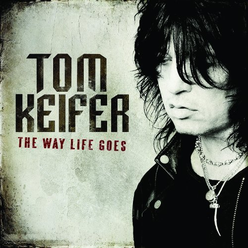 The Way Life Goes by Tom Keifer (2013-04-29)