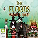 The Floods #3: Home and Away (       UNABRIDGED) by Colin Thompson Narrated by Francis Greenslade