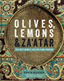 Olives, Lemons & Zaatar: The Best Middle Eastern Home Cooking