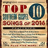 Singing News Top 10 Southern Gospel Songs Of 2016