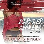 Dirtier Than Ever: A Novel | Vickie M. Stringer