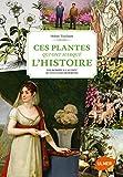 """Afficher """"Ces plantes qui ont marqué l'histoire"""""""