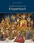 Schw�bisch-alemannisches Krippenbuch:...