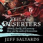 Veil of the Deserters: Bloodsounder's Arc, Book 2 | Jeff Salyards