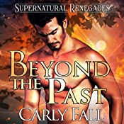 Beyond the Past: Supernatural Renegades, Book 2 | Carly Fall