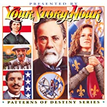 Patterns of Destiny: Your Story Hour Album 7 (       ABRIDGED) by Your Story Hour Narrated by Your Story Hour