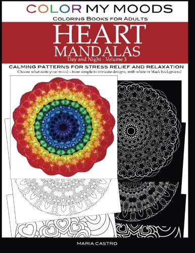 Color My Moods Coloring Books for Adults, Day and Night Heart Mandalas (Volume 3)