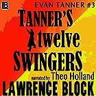 Tanner's Twelve Swingers Hörbuch von Lawrence Block Gesprochen von: Theo Holland