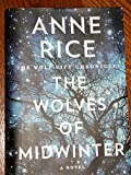 img - for By Anne Rice The Wolves of Midwinter: The Wolf Gift Chronicles (First Edition) book / textbook / text book