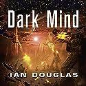 Dark Mind: Star Carrier, Book 7 Hörbuch von Ian Douglas Gesprochen von: Nick Sullivan