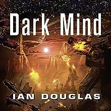 Dark Mind: Star Carrier, Book 7   Livre audio Auteur(s) : Ian Douglas Narrateur(s) : Nick Sullivan