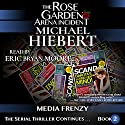 Media Frenzy: The Rose Garden Arena Incident, Book 2 Audiobook by Michael Hiebert Narrated by Eric Bryan Moore