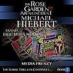 Media Frenzy: The Rose Garden Arena Incident, Book 2 | Michael Hiebert