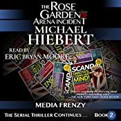 Media Frenzy: The Rose Garden Arena Incident, Book 2 | Michael Hiebert