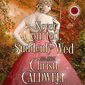 Never Courted, Suddenly Wed Hörbuch