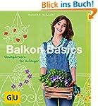 Balkon Basics: Stadtg�rtnern f�r Anf�...
