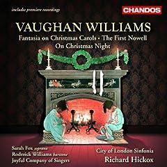 Vaughan Williams: Fantasia On Christmas Carols / On Christmas Night / The First Nowell