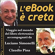 L'eBook è creta Audiobook by Luciano Simonelli, Claudio Pina Narrated by Luciano Simonelli, Claudio Pina