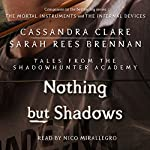 Nothing but Shadows | Cassandra Clare,Sarah Rees Brennan