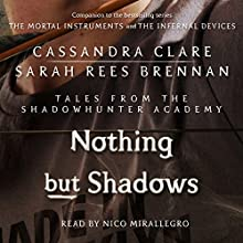 Nothing but Shadows (       UNABRIDGED) by Cassandra Clare, Sarah Rees Brennan Narrated by Nico Mirallegro