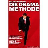 """Die Obama-Methode: Strategien f�r die Mediengesellschaft. Was Wirtschaft und Politik von Barack Obama lernen k�nnenvon """"Laszlo Trankovits"""""""