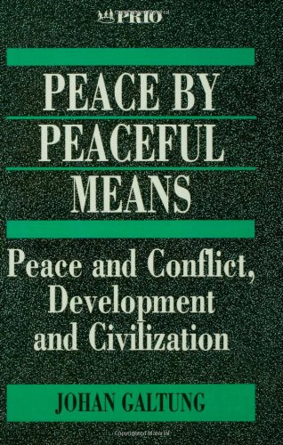 Peace by Peaceful Means: Peace and Conflict, Development...