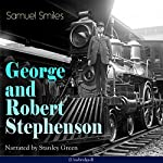 George and Robert Stephenson | Samuel Smiles