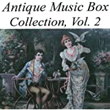 Antique Music Box Collection, Volume 2