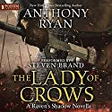 The Lady of Crows: Raven's Shadow, Book 0.5 Audiobook by Anthony Ryan Narrated by Steven Brand