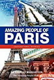 img - for Amazing People of Paris: Inspirational Stories book / textbook / text book