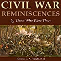 Civil War Reminiscences by Those Who Were There (       UNABRIDGED) by G. A. Forsyth, James Brainerd Taylor Tupper, John Leyburn, L. E. Chittenden, W. H. Shelton, John Taylor Wood, John L. Worden, Samuel D. Greene, Lewis A. Stimson, MD Narrated by Andrew Mulcare