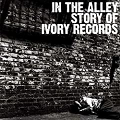 In The Alley - Story Of Ivory Records
