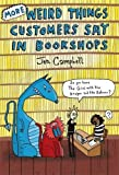 9781472106339: More Weird Things Customers Say/Bookshop