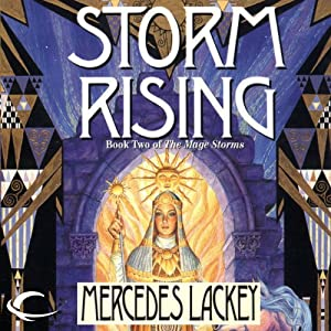 Storm Rising: The Mage Storms, Book 2 | [Mercedes Lackey]